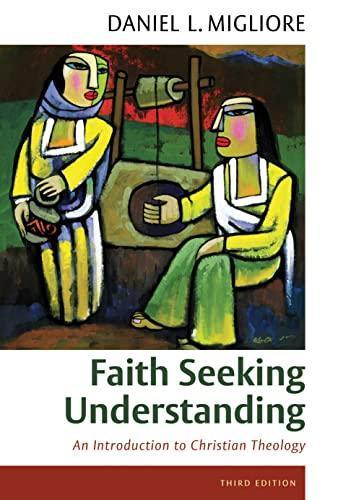 faith seeking understanding an introduction to christian theology ebook